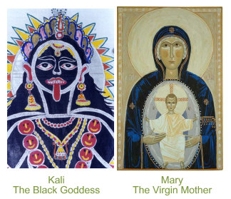 Kali and the Virgin Mary