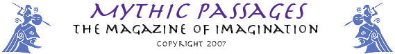 Mythic Passages - the magazine of imagination
