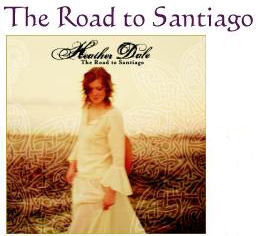 Heather Dale's cd, The Road to Santiago